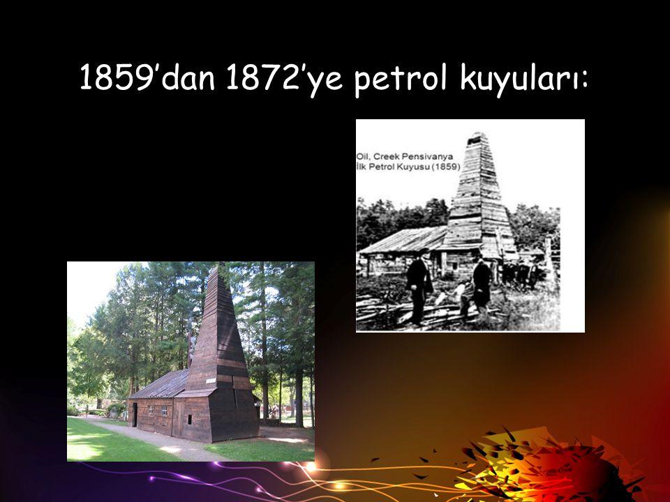 1859'dan 1872'ye petrol kuyuları: