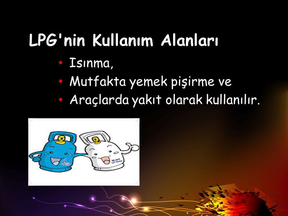 LPG nin Kullanım Alanları