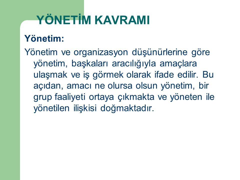 YÖNETİM KAVRAMI Yönetim: