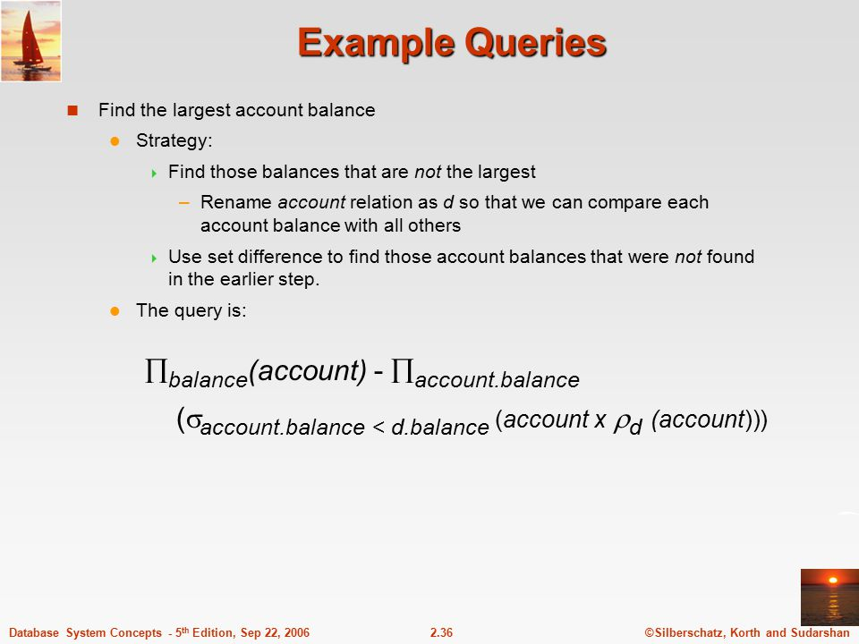Example Queries balance(account) - account.balance
