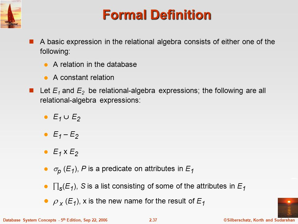 Formal Definition  x (E1), x is the new name for the result of E1