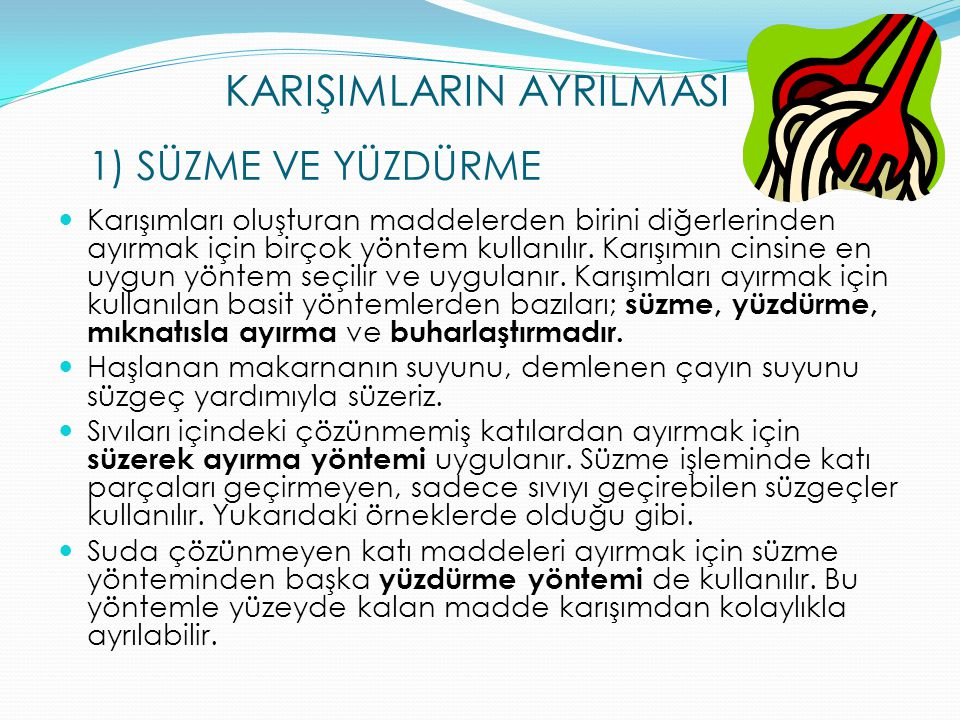 KARIŞIMLARIN AYRILMASI 1) SÜZME VE YÜZDÜRME