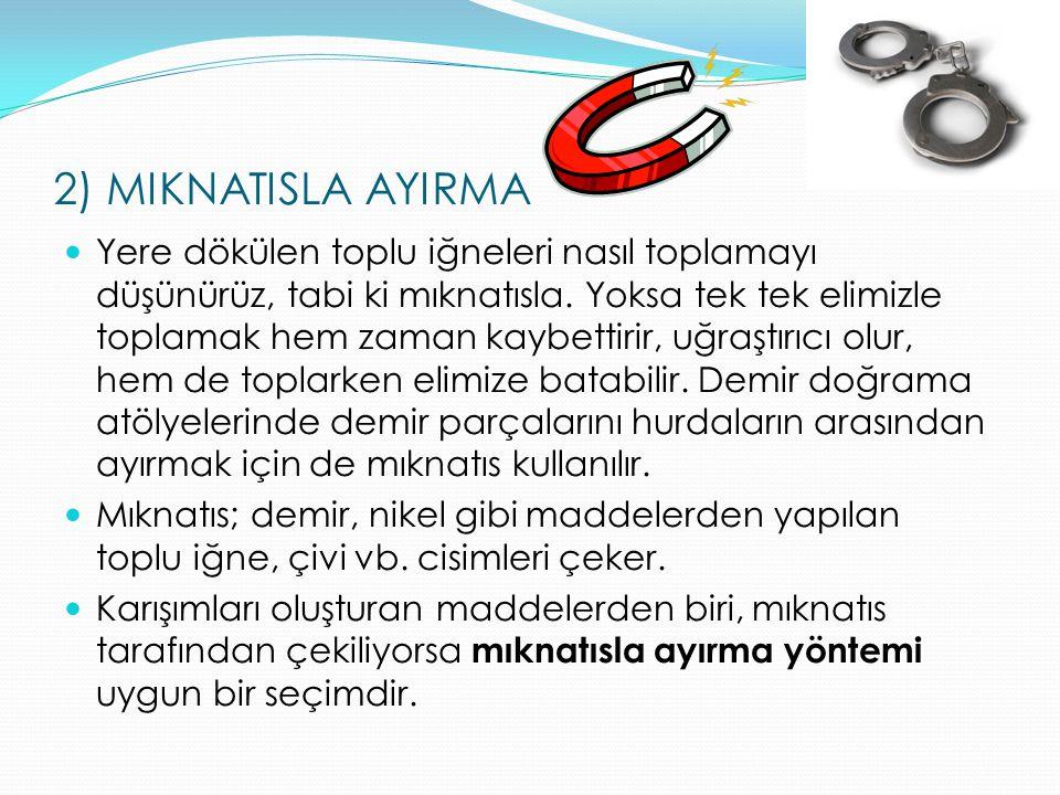2) MIKNATISLA AYIRMA
