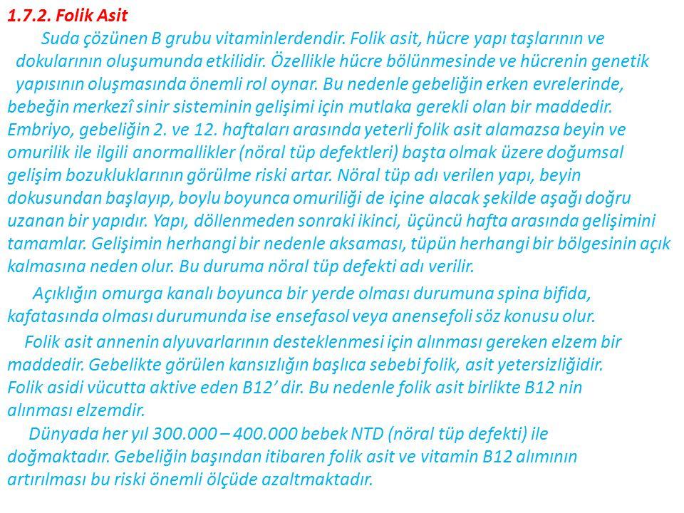 1.7.2. Folik Asit Suda çözünen B grubu vitaminlerdendir. Folik asit, hücre yapı taşlarının ve.
