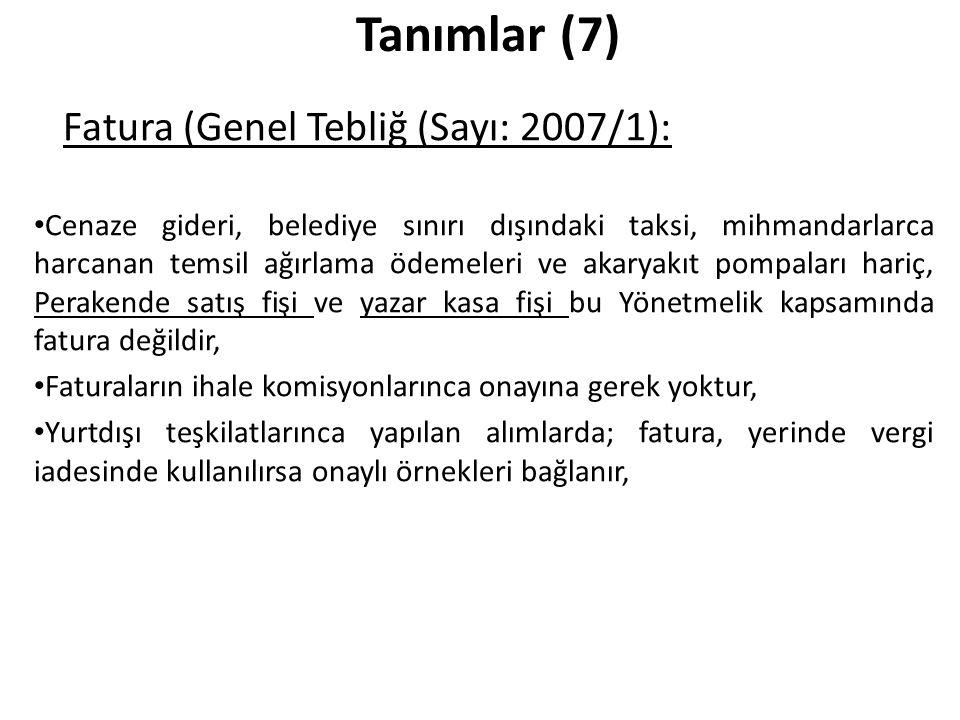 Tanımlar (7) Fatura (Genel Tebliğ (Sayı: 2007/1):