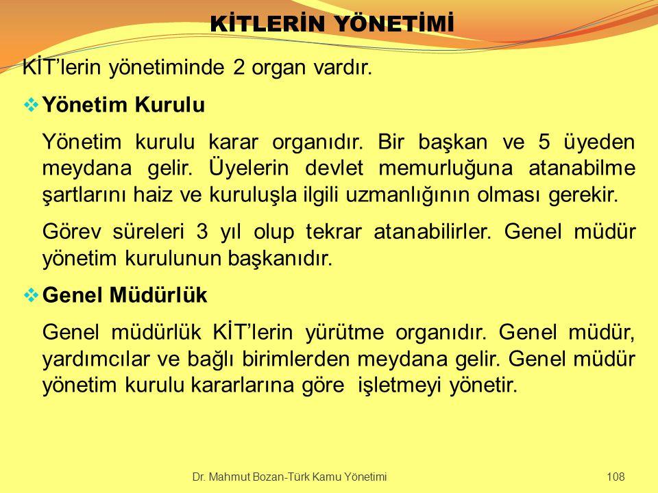 KİT'lerin yönetiminde 2 organ vardır. Yönetim Kurulu