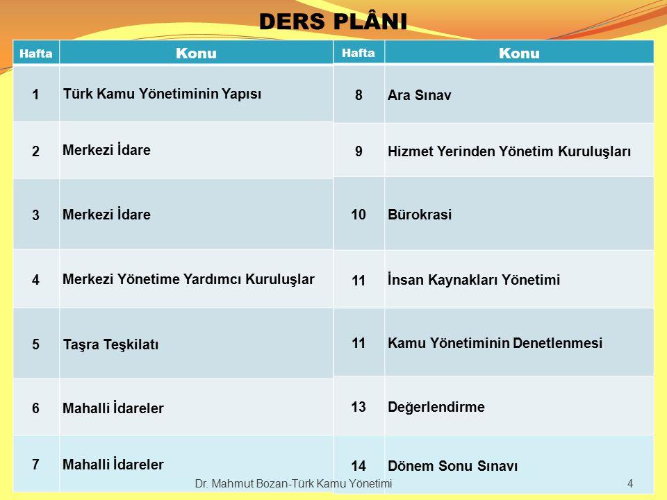DERS PLÂNI Konu Konu 1 Türk Kamu Yönetiminin Yapısı 2 Merkezi İdare 3