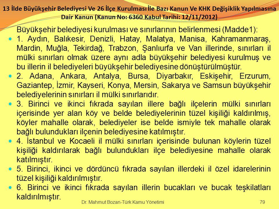 Büyükşehir belediyesi kurulması ve sınırlarının belirlenmesi (Madde1):