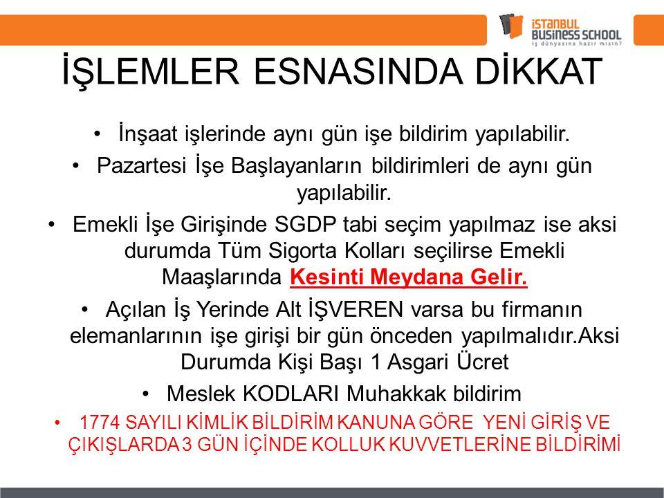 İŞLEMLER ESNASINDA DİKKAT