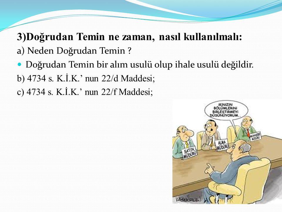 3)Doğrudan Temin ne zaman, nasıl kullanılmalı:
