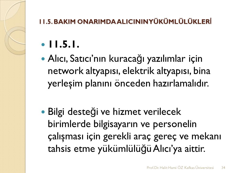 11.5. BAKIM ONARIMDA ALICININ YÜKÜMLÜLÜKLERİ