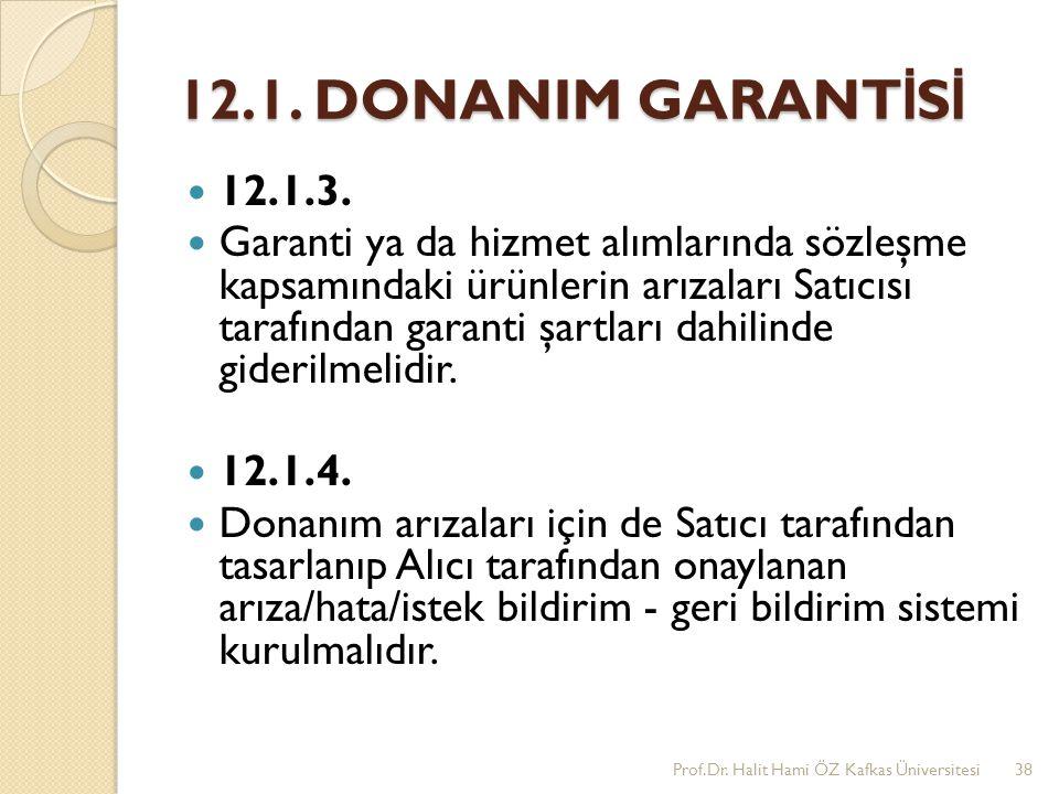 12.1. DONANIM GARANTİSİ 12.1.3.