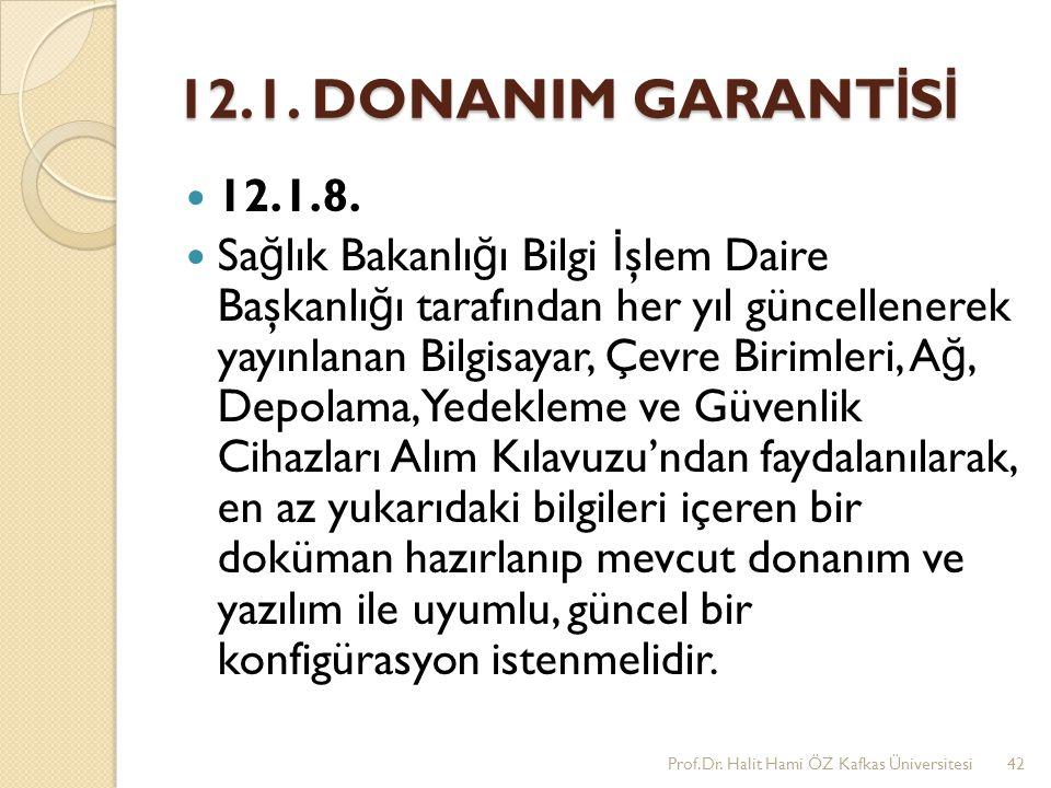 12.1. DONANIM GARANTİSİ 12.1.8.