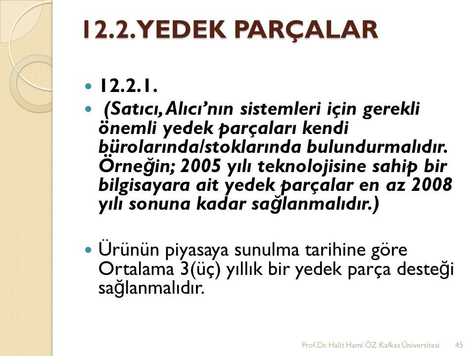 12.2. YEDEK PARÇALAR 12.2.1.