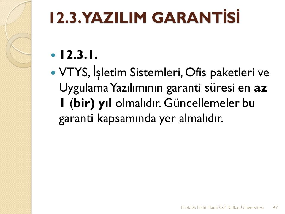 12.3. YAZILIM GARANTİSİ 12.3.1.