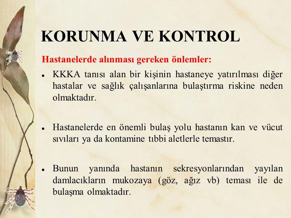 KORUNMA VE KONTROL Hastanelerde alınması gereken önlemler: