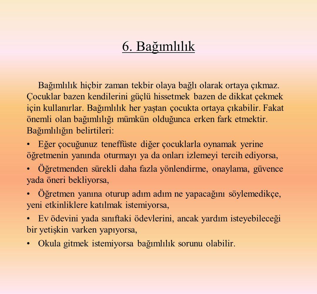 6. Bağımlılık