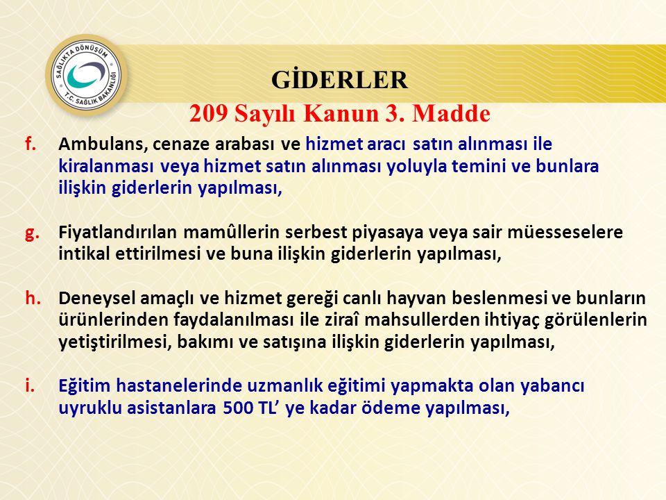 GİDERLER 209 Sayılı Kanun 3. Madde