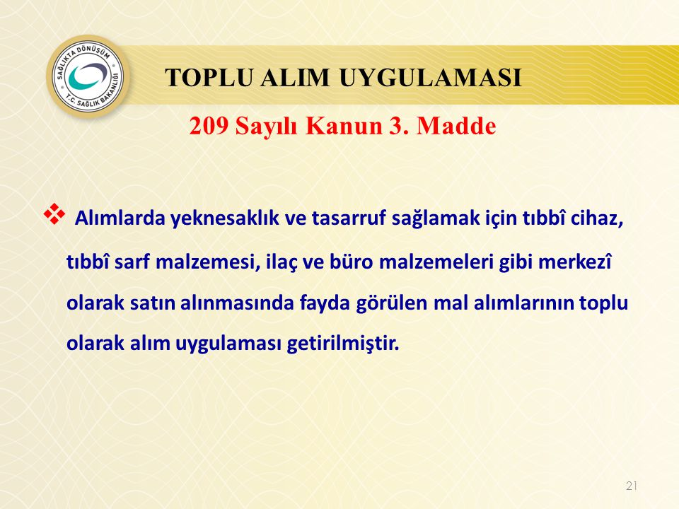 TOPLU ALIM UYGULAMASI 209 Sayılı Kanun 3. Madde