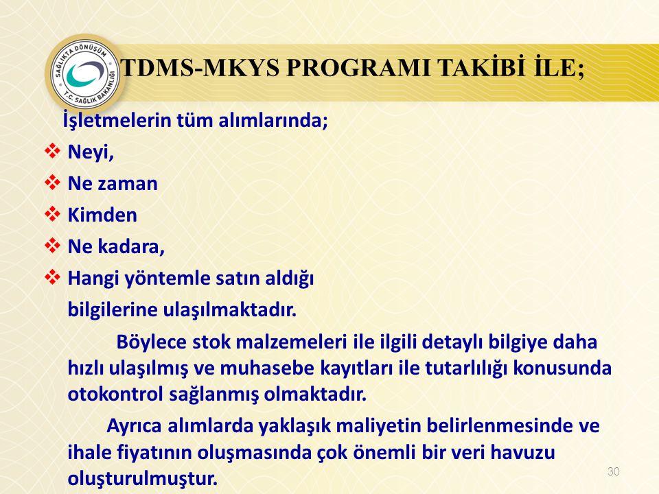 TDMS-MKYS PROGRAMI TAKİBİ İLE;