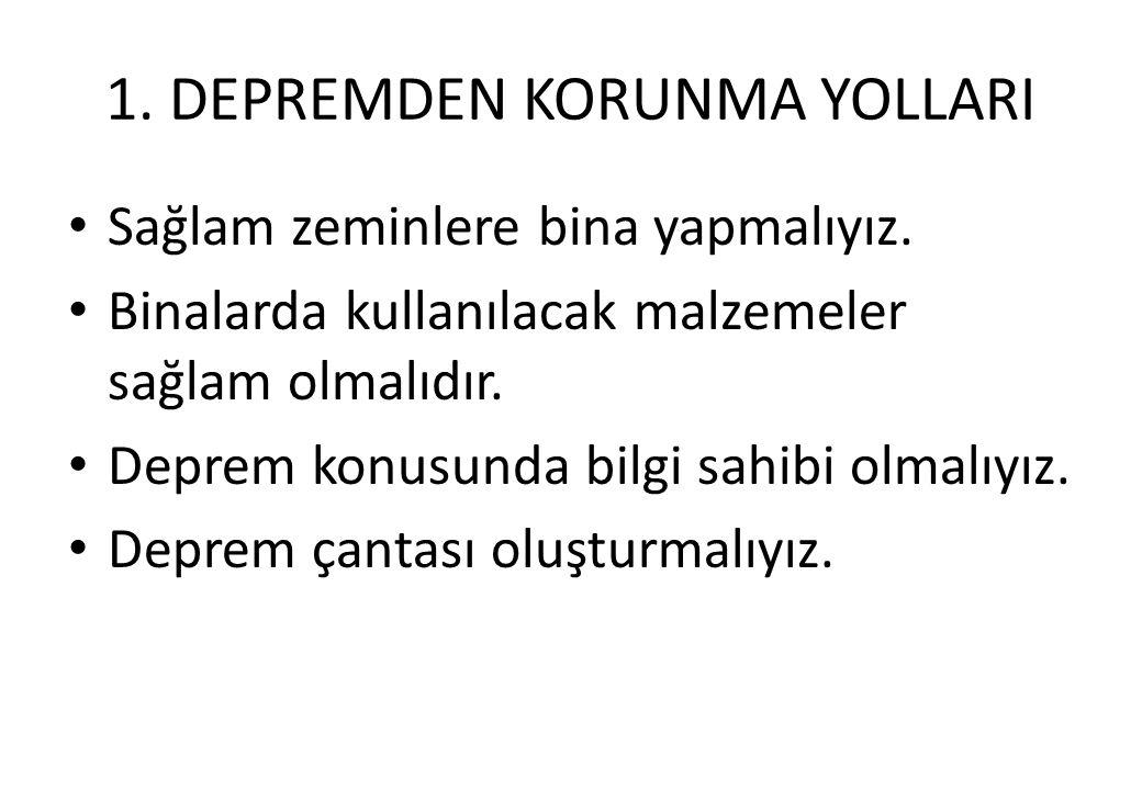 1. DEPREMDEN KORUNMA YOLLARI