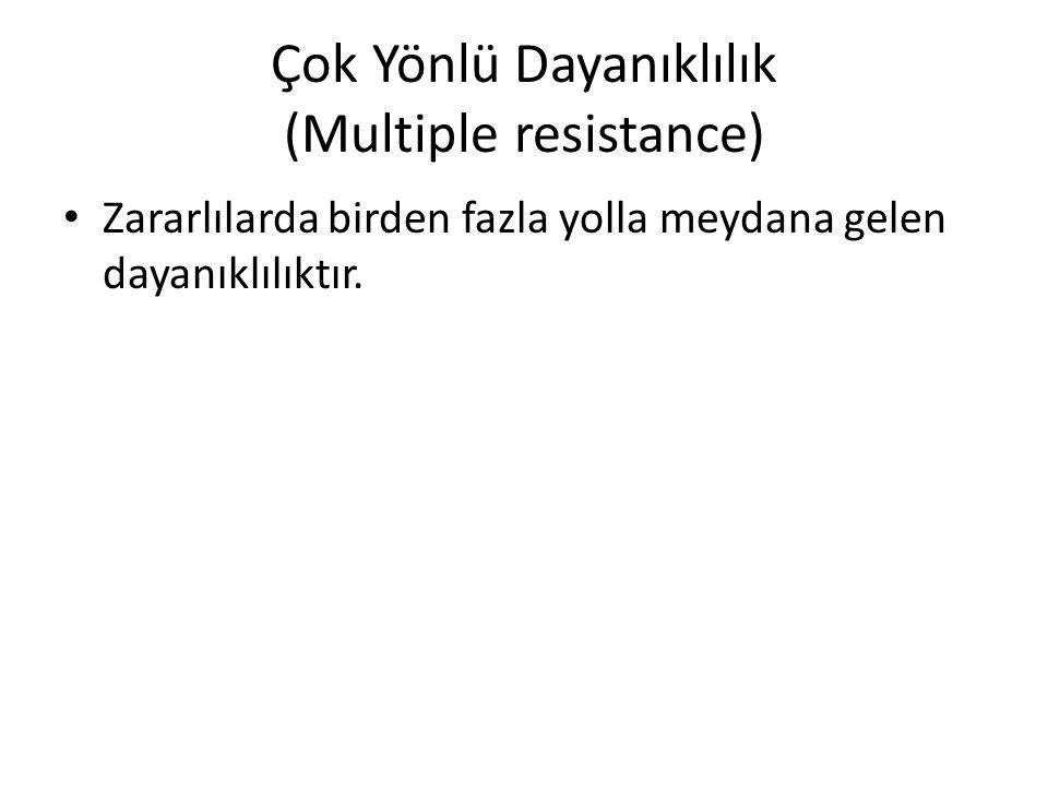 Çok Yönlü Dayanıklılık (Multiple resistance)
