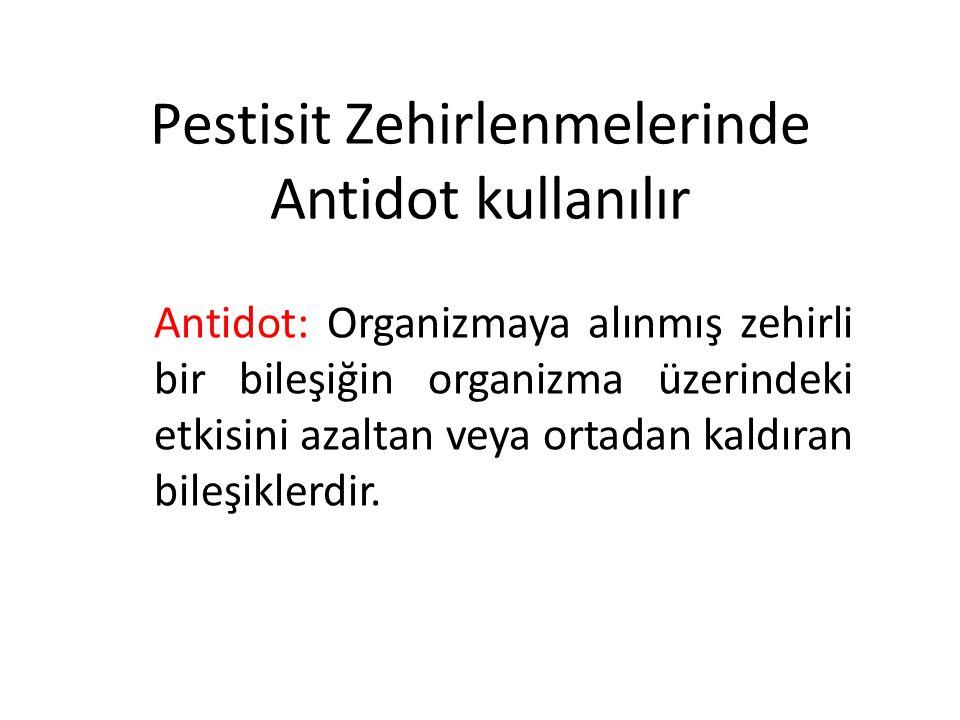 Pestisit Zehirlenmelerinde Antidot kullanılır