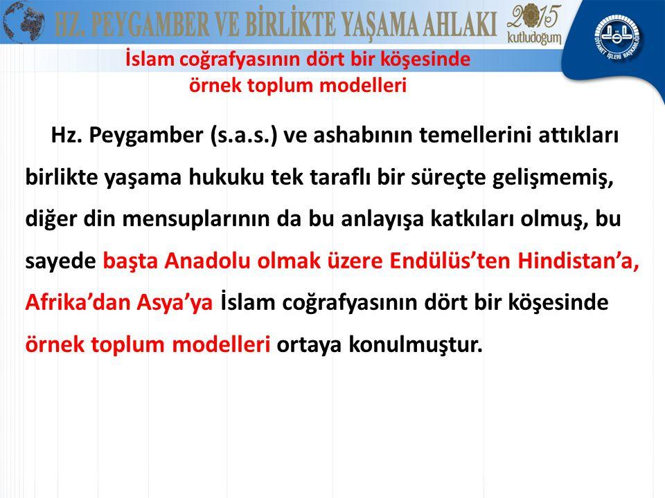 İslam coğrafyasının dört bir köşesinde örnek toplum modelleri