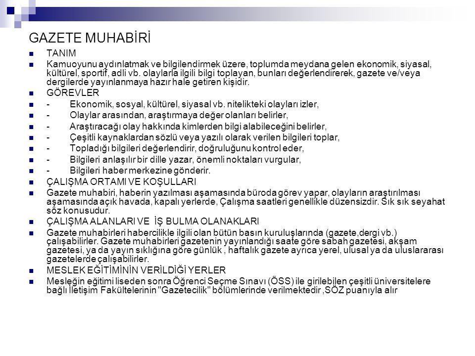 GAZETE MUHABİRİ TANIM.