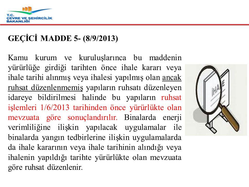GEÇİCİ MADDE 5- (8/9/2013)