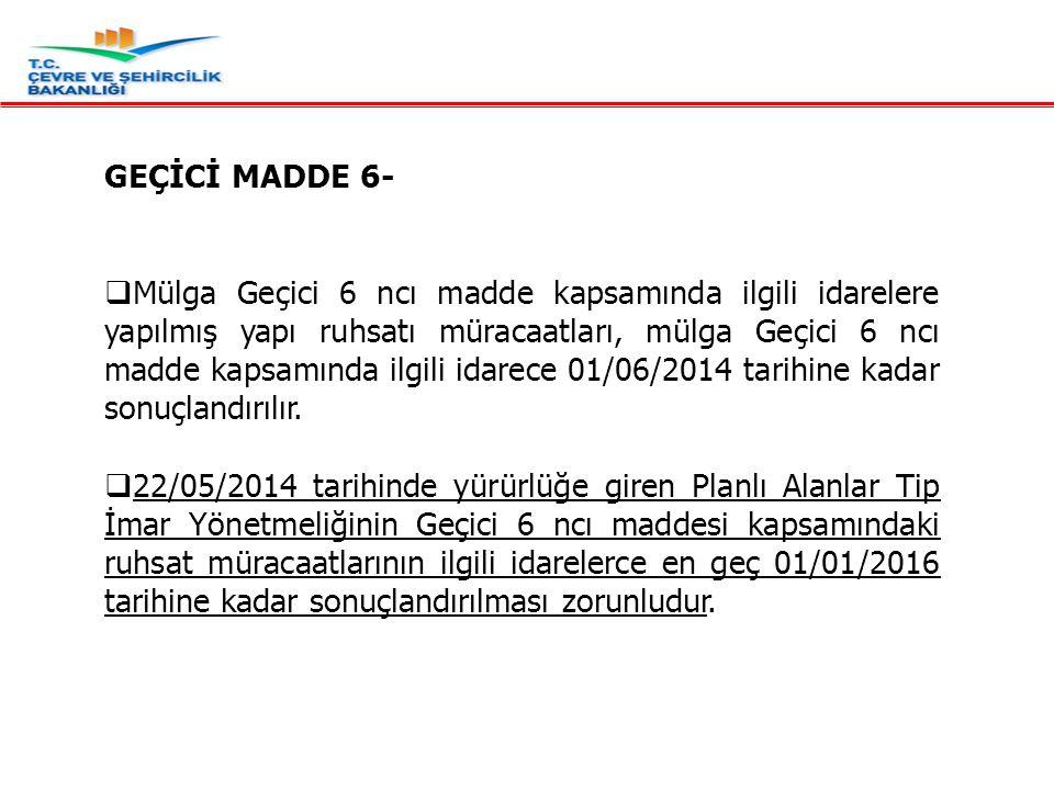 GEÇİCİ MADDE 6-
