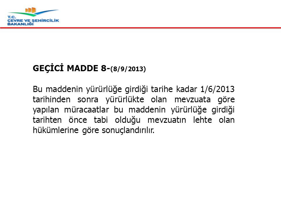 GEÇİCİ MADDE 8-(8/9/2013)