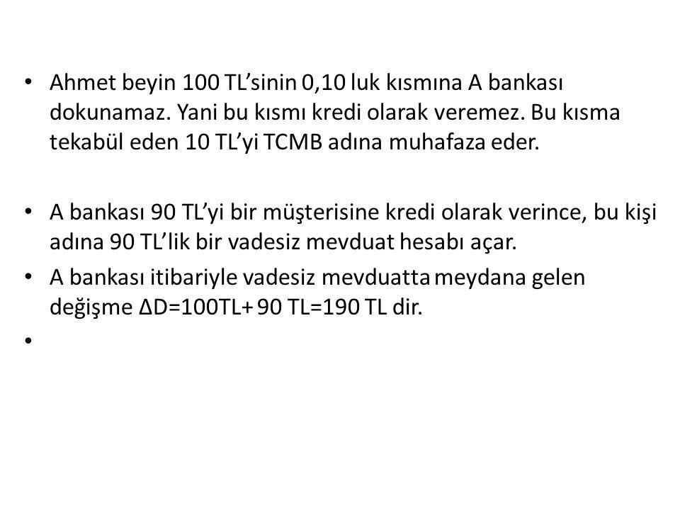 Ahmet beyin 100 TL'sinin 0,10 luk kısmına A bankası dokunamaz