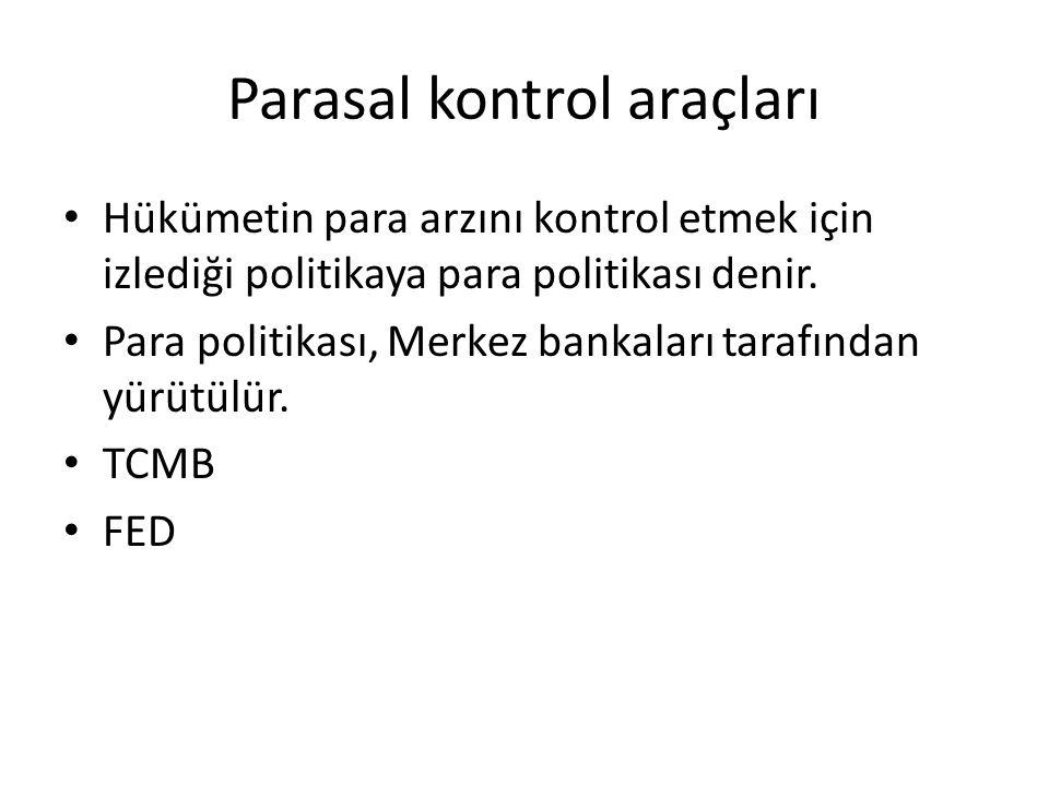 Parasal kontrol araçları