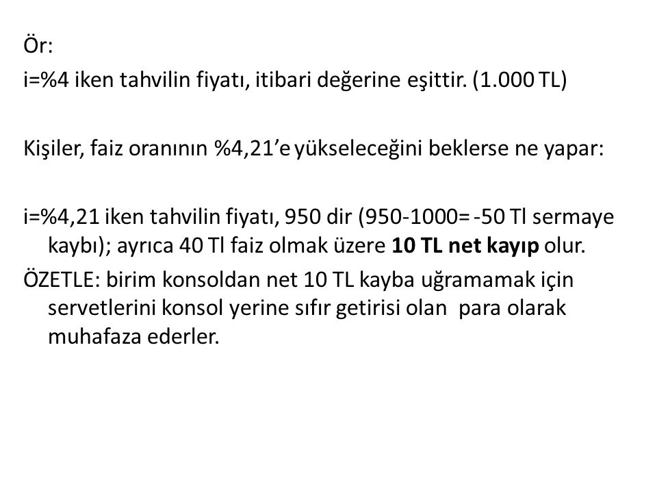 Ör: i=%4 iken tahvilin fiyatı, itibari değerine eşittir. (1