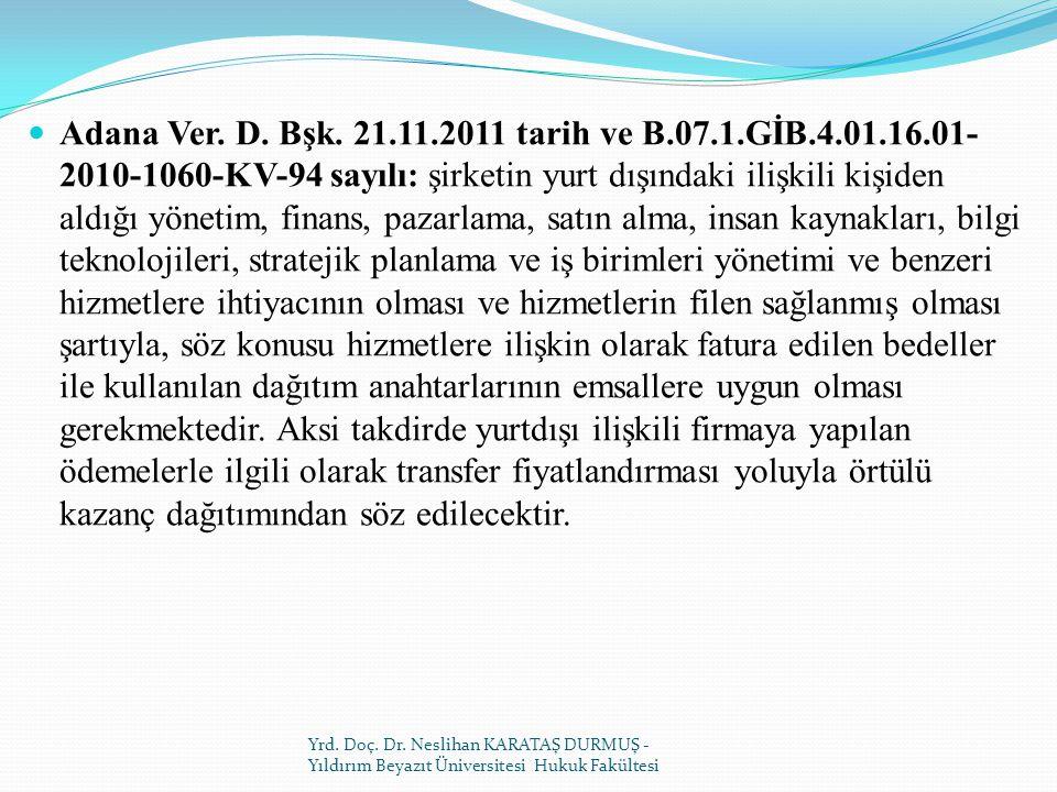 Adana Ver. D. Bşk. 21. 11. 2011 tarih ve B. 07. 1. GİB. 4. 01. 16