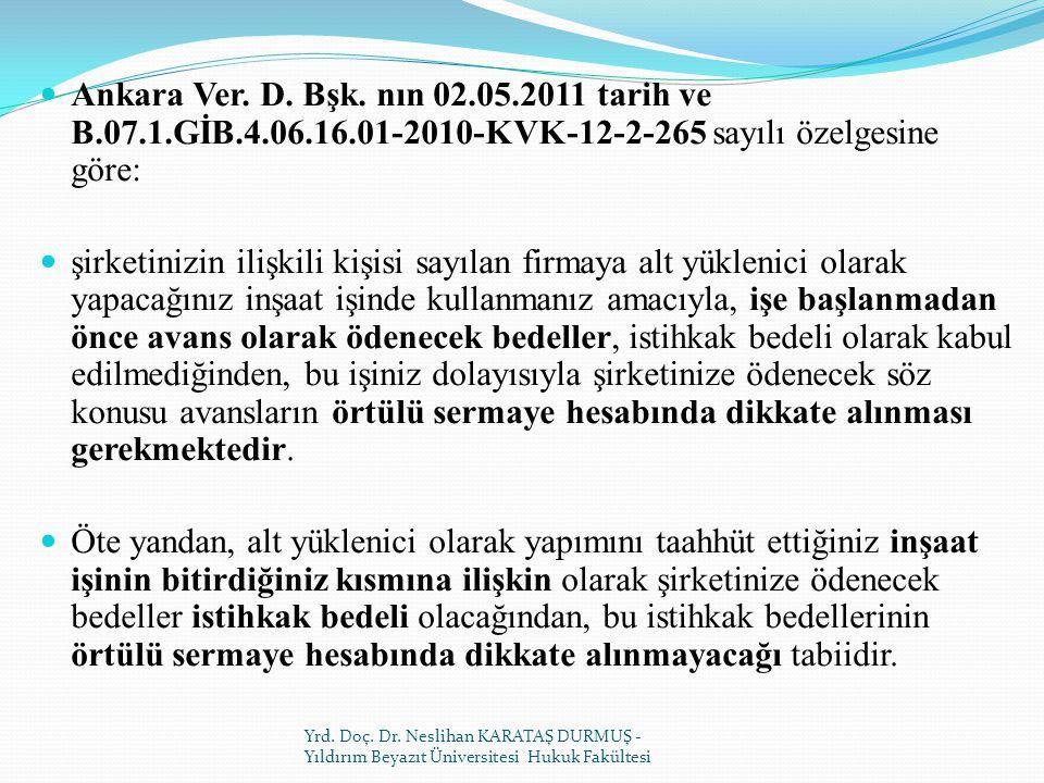 Ankara Ver. D. Bşk. nın 02. 05. 2011 tarih ve B. 07. 1. GİB. 4. 06. 16