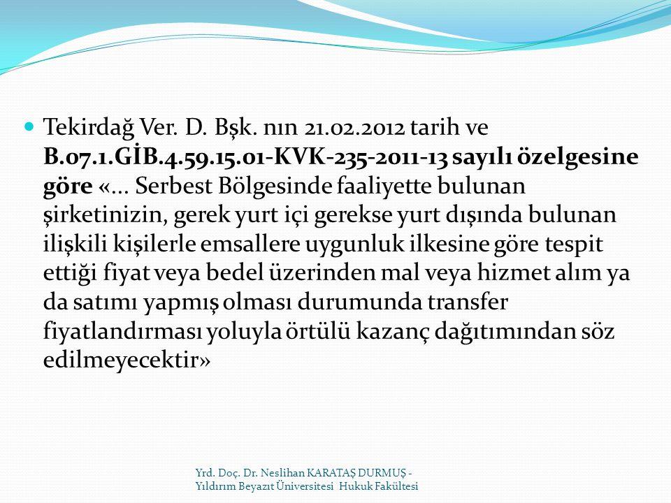 Tekirdağ Ver. D. Bşk. nın 21. 02. 2012 tarih ve B. 07. 1. GİB. 4. 59