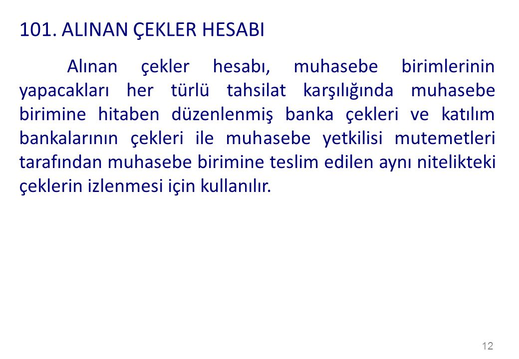101. ALINAN ÇEKLER HESABI