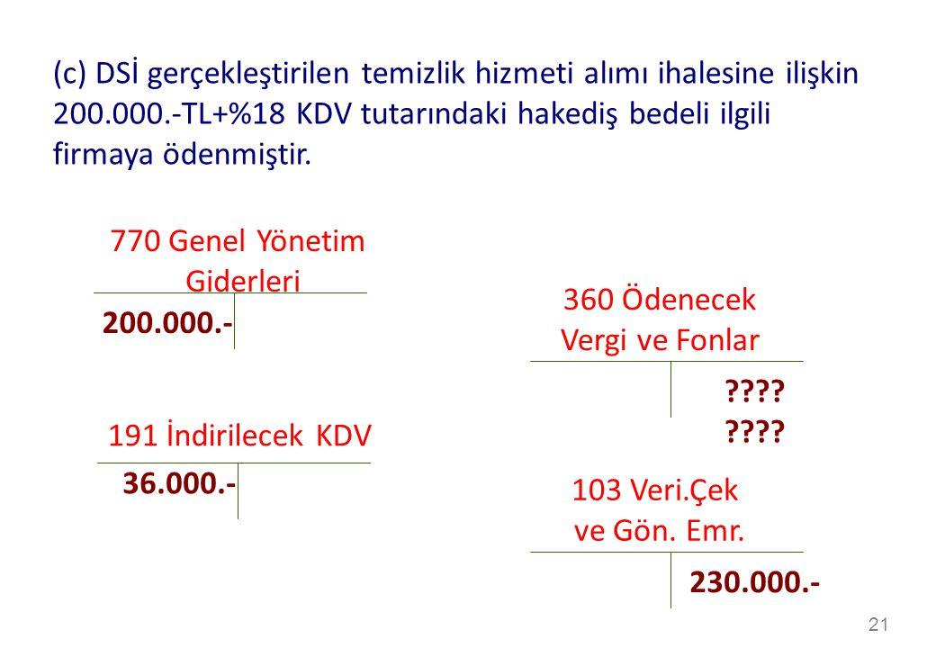 (c) DSİ gerçekleştirilen temizlik hizmeti alımı ihalesine ilişkin 200