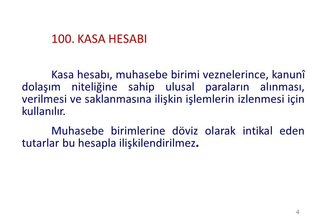 100. KASA HESABI