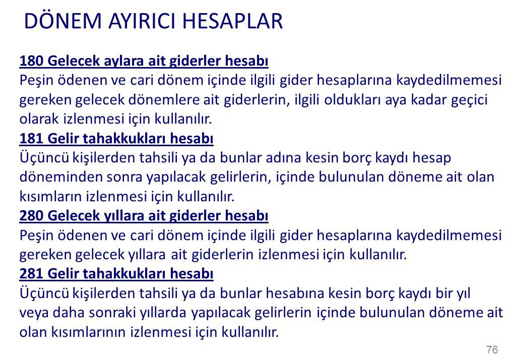 DÖNEM AYIRICI HESAPLAR