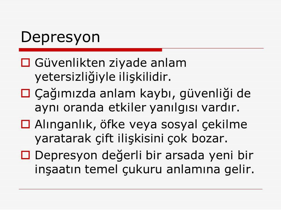 Depresyon Güvenlikten ziyade anlam yetersizliğiyle ilişkilidir.