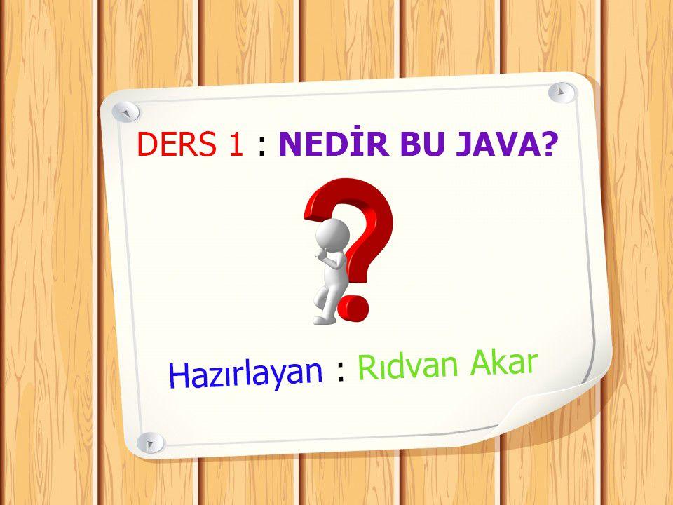 Ders 1 : Nedir Bu Java