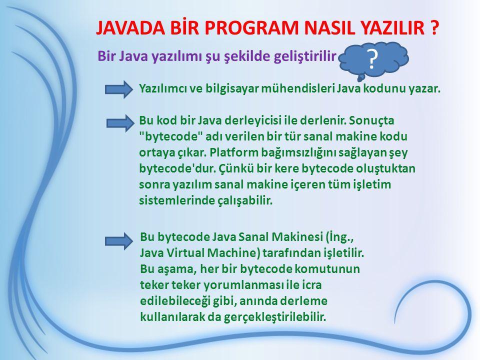 Bir Java yazılımı şu şekilde geliştirilir