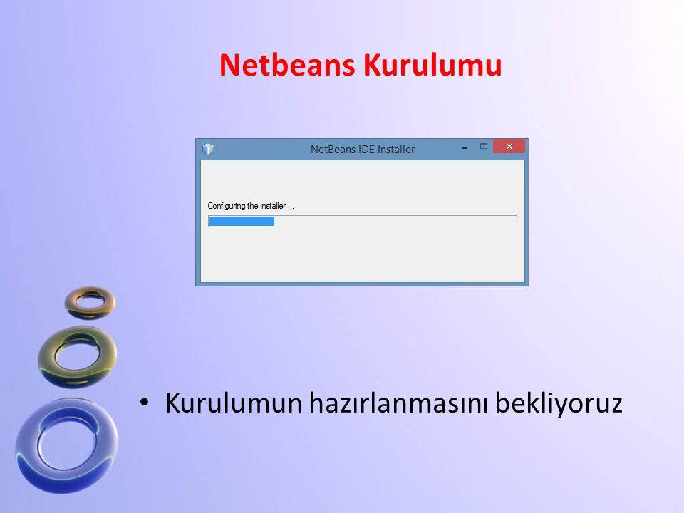 Netbeans Kurulumu Kurulumun hazırlanmasını bekliyoruz