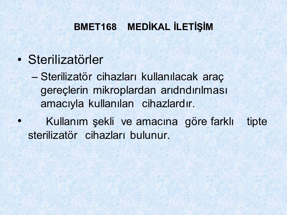 BMET168 MEDİKAL İLETİŞİM Sterilizatörler.