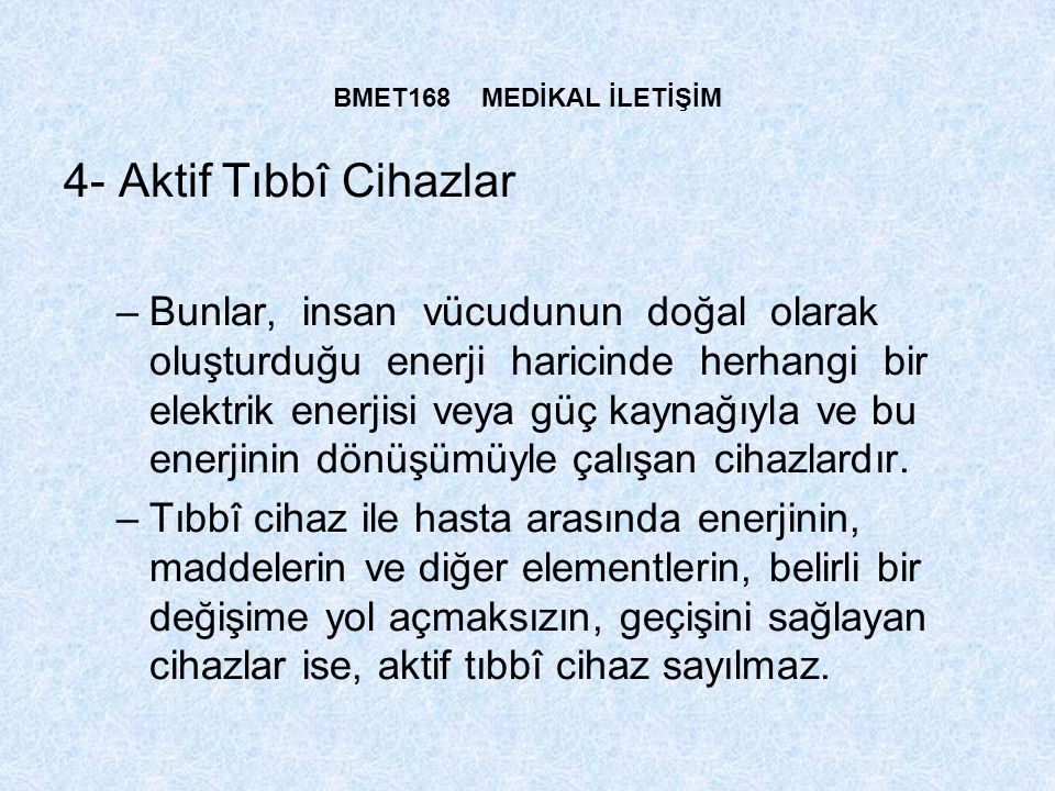 BMET168 MEDİKAL İLETİŞİM 4- Aktif Tıbbî Cihazlar.