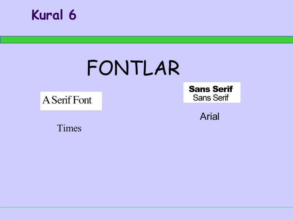 Kural 6 FONTLAR Arial Times