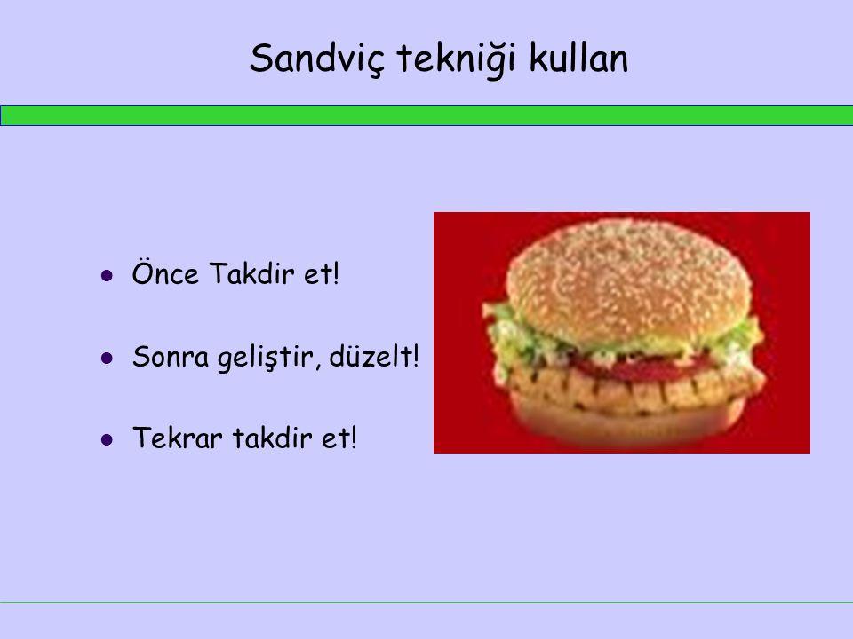 Sandviç tekniği kullan